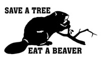 Save a Tree Eat a Beaver 05